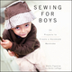 Sewing for Boys: 24 Projects to Create a Handmade Wardrobe (0470949554) cover image