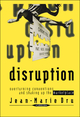 Disruption: Overturning Conventions and Shaking Up the Marketplace (0471165654) cover image