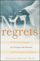 No Regrets: A Ten-Step Program for Living in the Present and Leaving the Past Behind (0471212954) cover image