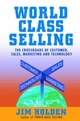 World Class Selling: The Crossroads of Customer, Sales, Marketing and Technology (0471326054) cover image