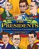 Have Fun with the Presidents: Activities, Projects, and Fascinating Facts (0471679054) cover image