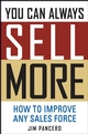 You Can Always Sell More: How to Improve Any Sales Force (0471739154) cover image