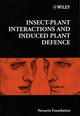 Insect-Plant Interactions and Induced Plant Defence (0471988154) cover image