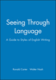 Seeing Through Language: A Guide to Styles of English Writing (0631151354) cover image