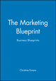 The Marketing Blueprint: Business Blueprints (0631187154) cover image