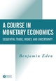 A Course in Monetary Economics: Sequential Trade, Money, and Uncertainty (0631215654) cover image