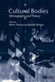 Cultural Bodies: Ethnography and Theory (0631225854) cover image