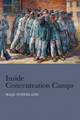 Inside Concentration Camps: Social Life at the Extremes (0745663354) cover image