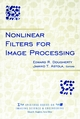 Nonlinear Filters for Image Processing (0780353854) cover image