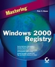 Mastering Windows 2000 Registry (0782126154) cover image