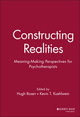 Constructing Realities: Meaning-Making Perspectives for Psychotherapists (0787901954) cover image