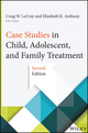 Case Studies in Child, Adolescent, and Family Treatment, 2nd Edition (1118128354) cover image