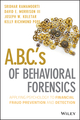 A.B.C.'s of Behavioral Forensics: Applying Psychology to Financial Fraud Prevention and Detection (1118370554) cover image