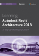 Learning Autodesk Revit Architecture 2013: A Video Introduction download (1118465954) cover image