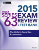 Wiley Series 63 Exam Review 2015 + Test Bank: The Uniform Securities Examination (1118857054) cover image