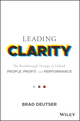 Leading Clarity: The Breakthrough Strategy to Unleash People, Profit and Performance (1119457254) cover image
