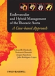 Endovascular and Hybrid Management of the Thoracic Aorta: A Case-based Approach (1405175354) cover image