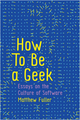 How To Be a Geek: Essays on the Culture of Software (1509517154) cover image