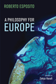 A Philosophy for Europe: From the Outside (1509521054) cover image