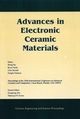 Advances in Electronic Ceramic Materials: A Collection of Papers Presented at the 29th International Conference on Advanced Ceramics and Composites, Jan 23-28, 2005, Cocoa Beach, FL, Ceramic Engineering and Science Proceedings, Vol 26, No 5 (1574982354) cover image