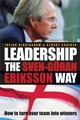 Leadership the Sven-Göran Eriksson Way: How to Turn Your Team Into Winners, 2nd Edition (1841126454) cover image