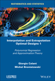 Interpolation and Extrapolation Optimal Designs V1: Polynomial Regression and Approximation Theory (1848219954) cover image