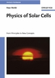 Physics of Solar Cells: From Principles to New Concepts (3527618554) cover image