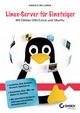 Linux-Server für Einsteiger: Mit Debian GNU/Linux und Ubuntu (3527689354) cover image