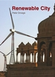 The Renewable City: A comprehensive guide to an urban revolution (0470019255) cover image