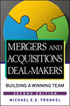 Mergers and Acquisitions Deal-Makers: Building a Winning Team, 2nd Edition (0470098155) cover image