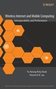 Wireless Internet and Mobile Computing: Interoperability and Performance (0470167955) cover image