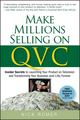 Make Millions Selling on QVC: Insider Secrets to Launching Your Product on Television and Transforming Your Business (and Life) Forever (0470226455) cover image