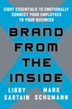 Brand From the Inside: Eight Essentials to Emotionally Connect Your Employees to Your Business (0470419555) cover image