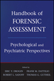 Handbook of Forensic Assessment: Psychological and Psychiatric Perspectives (0470484055) cover image