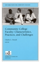 Community College Faculty: Characteristics, Practices, and Challenges: New Directions for Community Colleges, Number 118 (0470633255) cover image