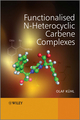 Functionalised N-Heterocyclic Carbene Complexes  (0470712155) cover image