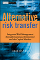 Alternative Risk Transfer: Integrated Risk Management through Insurance, Reinsurance, and the Capital Markets (0470857455) cover image