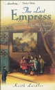 The Last Empress: The She-Dragon of China, US Edition (0470871555) cover image