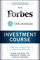 The Forbes / CFA Institute Investment Course: Timeless Principles for Building Wealth (0470919655) cover image