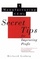 A Manufacturing CEO's Secret Tips for Improving Profit (0471125555) cover image