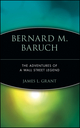 Bernard M. Baruch: The Adventures of a Wall Street Legend (0471170755) cover image