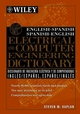 English-Spanish, Spanish-English Electrical and Computer Engineering Dictionary / Diccionario de Ingenieria Electrica y de Computadoras Ingles-Espanol, Espanol-Ingles (0471391255) cover image
