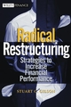 Radical Restructuring: Strategies to Increase Financial Performance  (0471405655) cover image