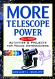 More Telescope Power: All New Activities and Projects for Young Astronomers (0471409855) cover image