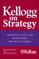 Kellogg on Strategy: Concepts, Tools, and Frameworks for Practitioners (0471478555) cover image