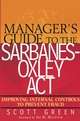 Manager's Guide to the Sarbanes-Oxley Act: Improving Internal Controls to Prevent Fraud (0471569755) cover image
