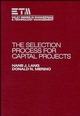 The Selection Process for Capital Projects (0471634255) cover image