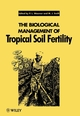 The Biological Management of Tropical Soil Fertility (0471950955) cover image