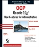 OCP: Oracle 10g New Features for Administrators Study Guide: Exam 1Z0-040 (0782143555) cover image