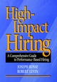 High-Impact Hiring: A Comprehensive Guide to Performance-Based Hiring (0787909955) cover image
